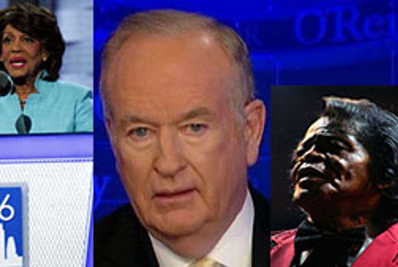 Bill O'Reilly apologizes for insulting Maxine Waters for her 'James Brown wig'