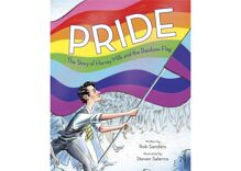 The picture book about Harvey Milk & the rainbow flag is everything you needed as a kid