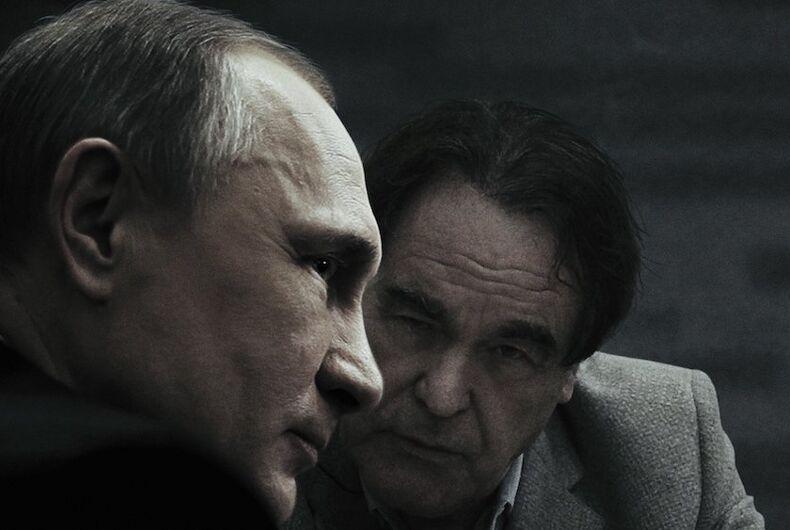 Vladimir Putin, anti-LGBTQ, Russia, Oliver Stone