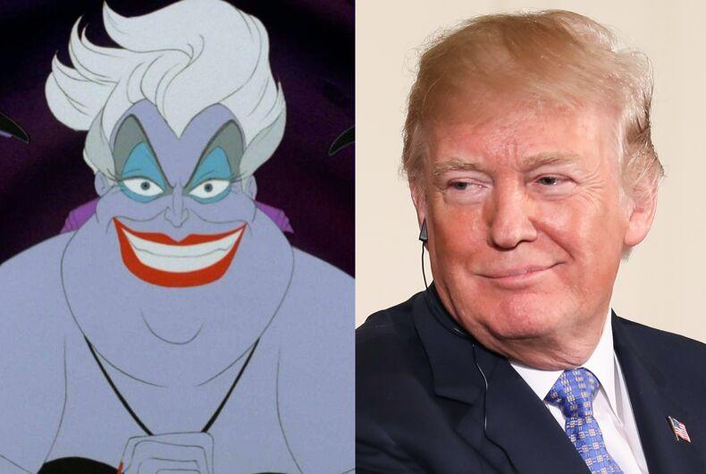 Ursula the sea witch and Donald Trump