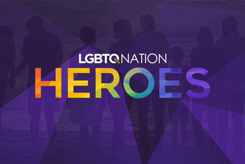 Vote now for this year's LGBTQ Heroes. Who do you believe is making the world a better place?