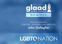 LGBTQ Nation earns a 2021 GLAAD Media Award nomination