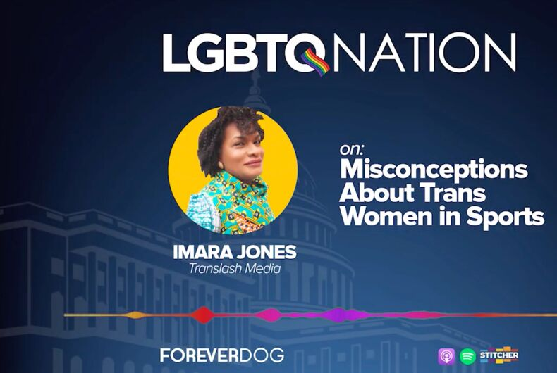 We're talking about attacks on trans athletes on the latest episode of LGBTQ Nation's podcast