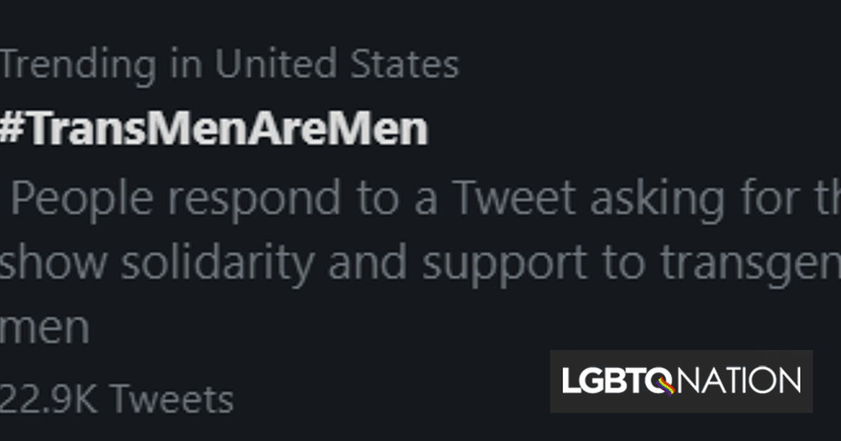 #TransMenAreMen is trending on Twitter & it couldn't be more heartwarming